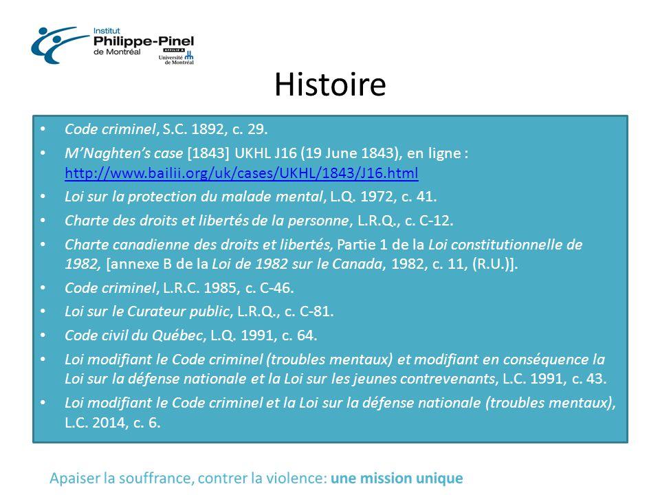 Histoire Code criminel, S.C. 1892, c. 29. M'Naghten's case [1843] UKHL J16 (19 June 1843), en ligne : http://www.bailii.org/uk/cases/UKHL/1843/J16.htm