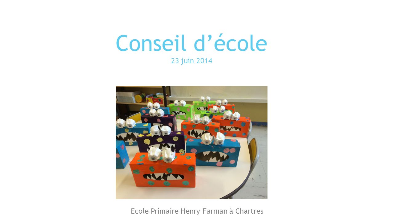Conseil d'école 23 juin 2014 Ecole Primaire Henry Farman à Chartres