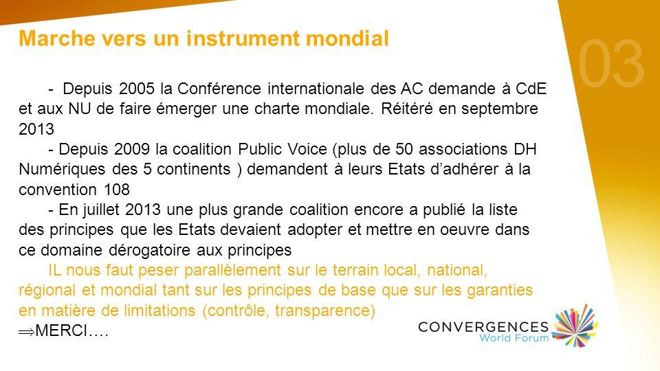 Marche vers un instrument mondial - Depuis 2005 la Conférence internationale des AC demande à CdE et aux NU de faire émerger une charte mondiale.