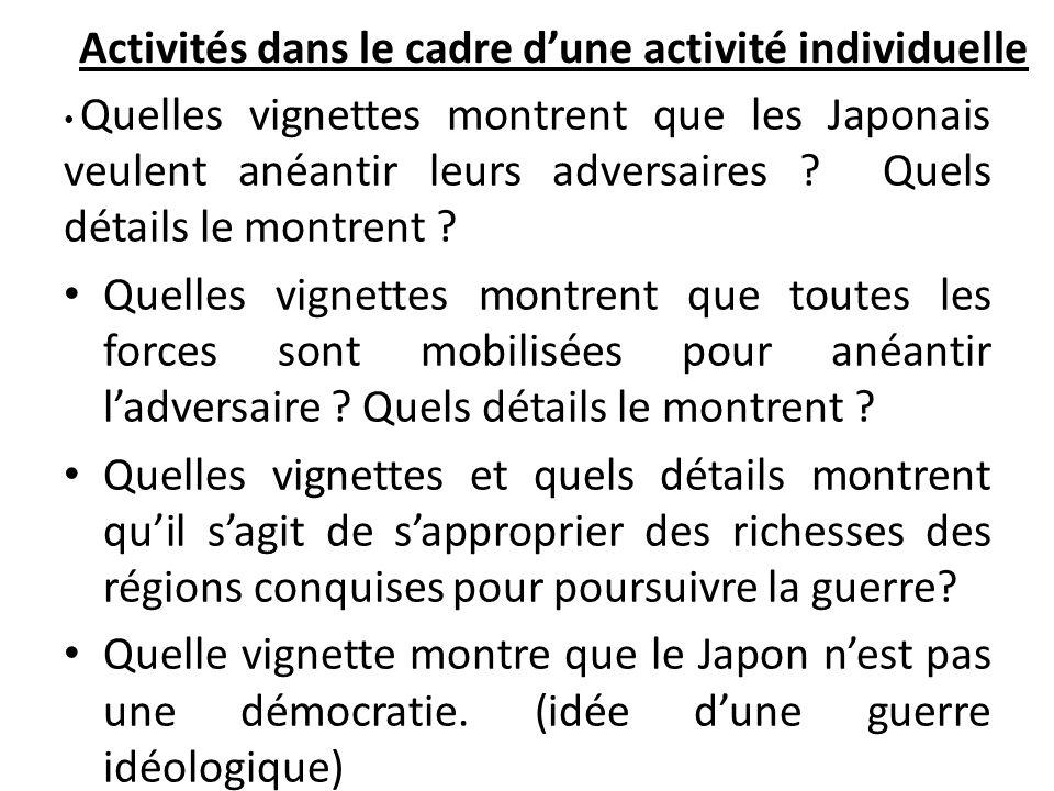 Activités dans le cadre d'une activité individuelle Quelles vignettes montrent que les Japonais veulent anéantir leurs adversaires ? Quels détails le