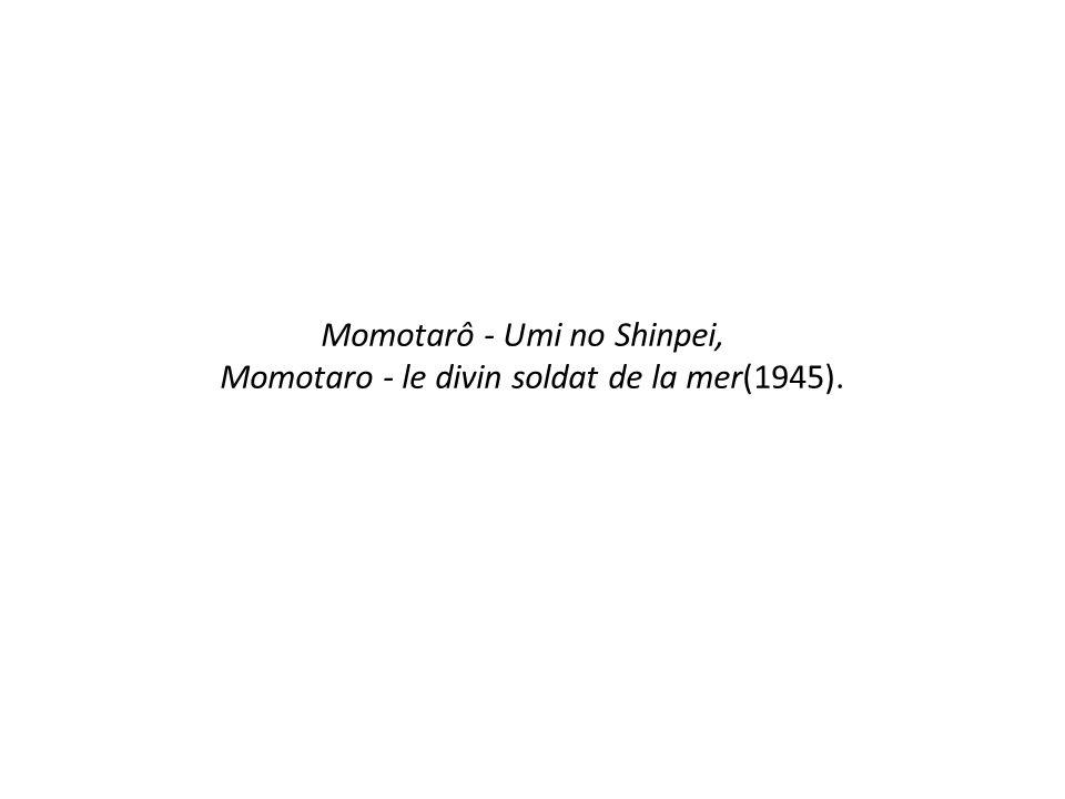 Momotarô - Umi no Shinpei, Momotaro - le divin soldat de la mer(1945).