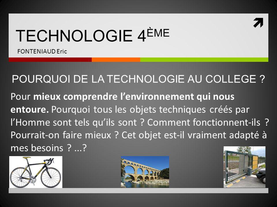  TECHNOLOGIE 4 ÈME FONTENIAUD Eric La domotique vise à assurer des fonctions de : Sécurité (exemple ?) Confort (exemple ?) Gestion de l'énergie (exemple ?) Communication (exemple ?)