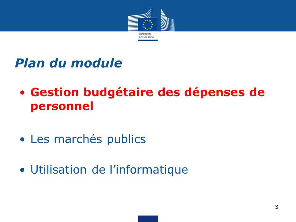 Gestion budgétaire des dépenses de personnel Les marchés publics Utilisation de l'informatique Plan du module 3