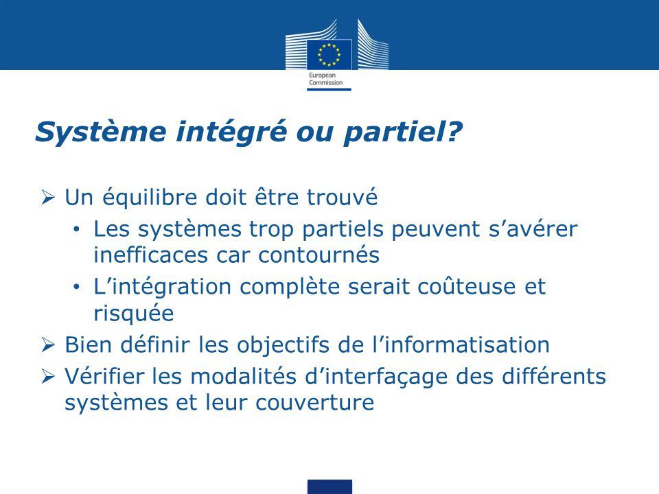 Système intégré ou partiel?  Un équilibre doit être trouvé Les systèmes trop partiels peuvent s'avérer inefficaces car contournés L'intégration compl