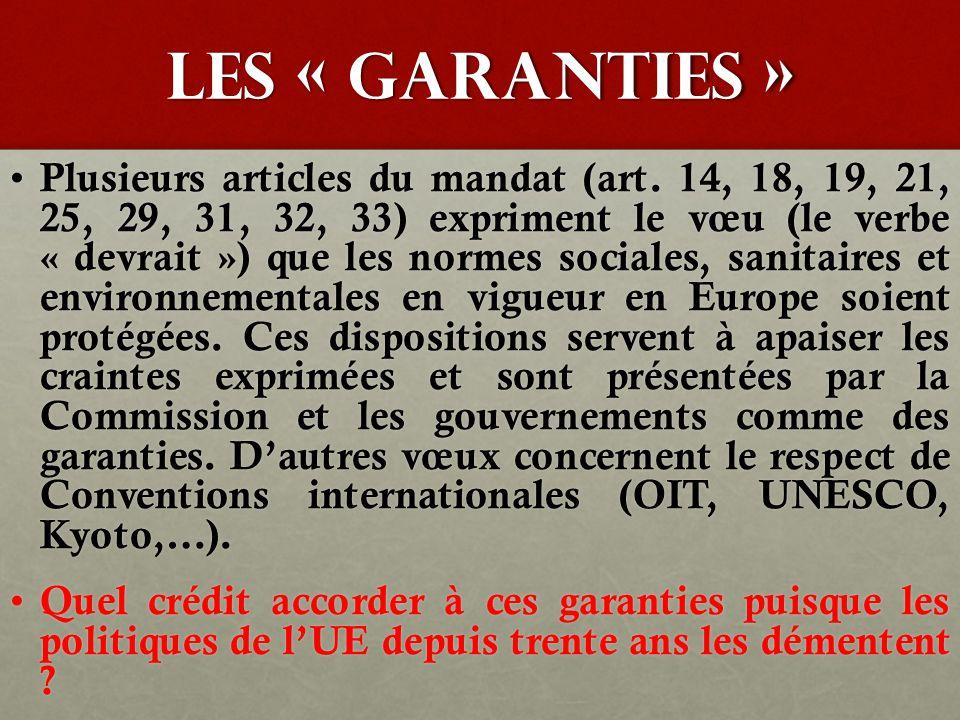 Les « garanties » Plusieurs articles du mandat (art. 14, 18, 19, 21, 25, 29, 31, 32, 33) expriment le vœu (le verbe « devrait ») que les normes social