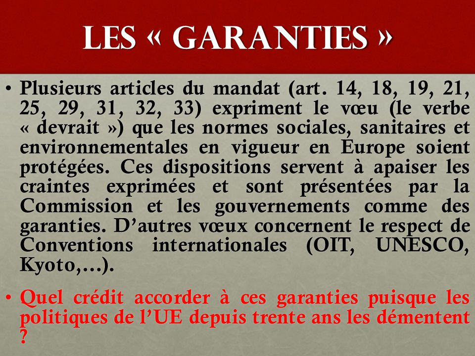 Les « garanties » Plusieurs articles du mandat (art.