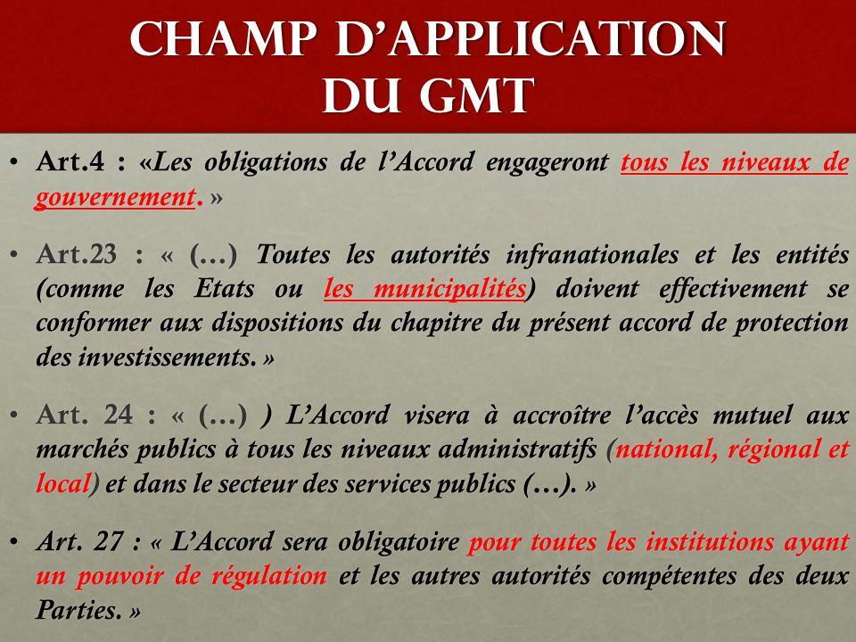 CHAMP D'APPLICATION DU GMT Art.4 : « Les obligations de l'Accord engageront tous les niveaux de gouvernement. » Art.4 : « Les obligations de l'Accord