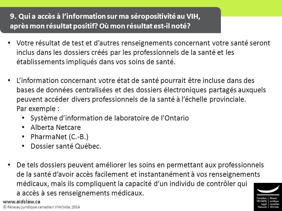 © Réseau juridique canadien VIH/sida, 2014 www.aidslaw.ca 9. Qui a accès à l'information sur ma séropositivité au VIH, après mon résultat positif? Où