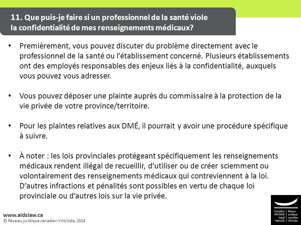 © Réseau juridique canadien VIH/sida, 2014 www.aidslaw.ca 11. Que puis-je faire si un professionnel de la santé viole la confidentialité de mes rensei