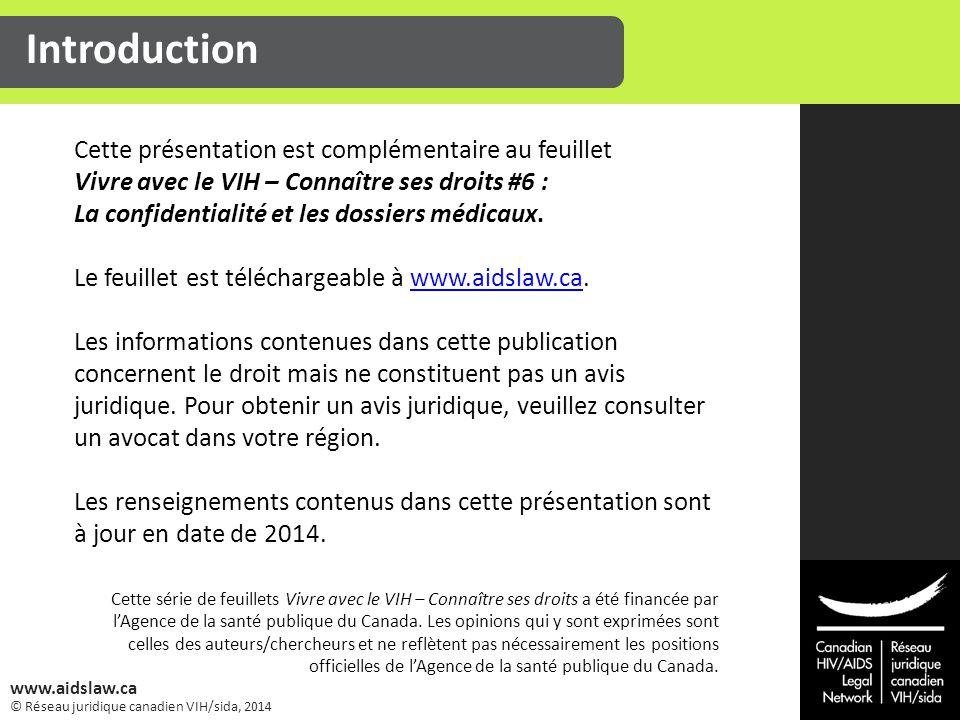 © Réseau juridique canadien VIH/sida, 2014 www.aidslaw.ca Cette présentation est complémentaire au feuillet Vivre avec le VIH – Connaître ses droits #