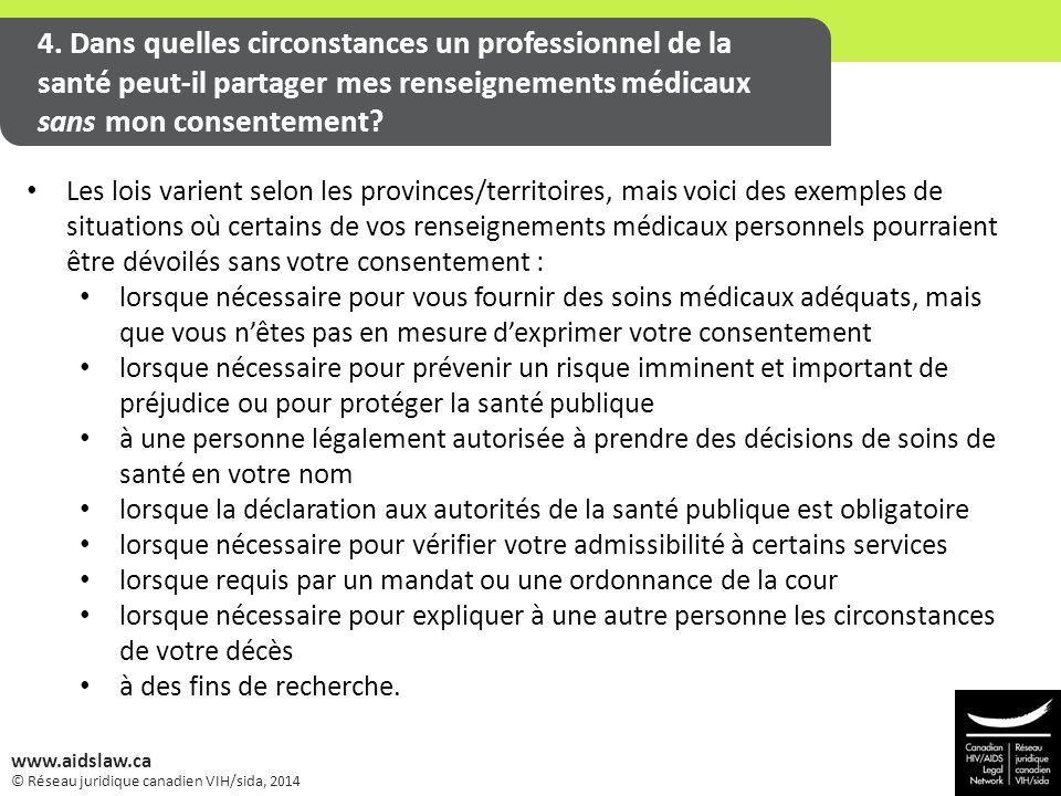 © Réseau juridique canadien VIH/sida, 2014 www.aidslaw.ca 4. Dans quelles circonstances un professionnel de la santé peut-il partager mes renseignemen