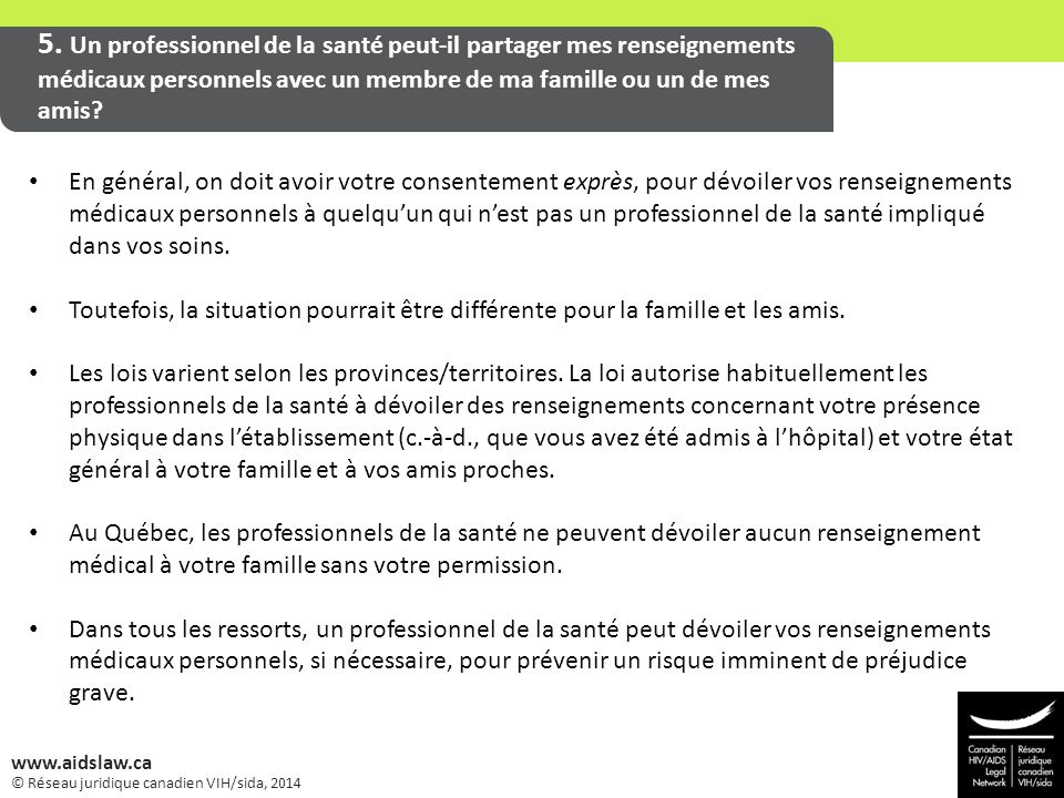 © Réseau juridique canadien VIH/sida, 2014 www.aidslaw.ca 5. Un professionnel de la santé peut-il partager mes renseignements médicaux personnels avec