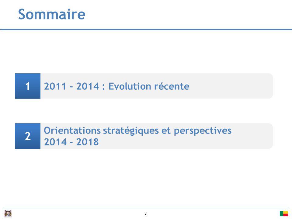 2 Sommaire 2011 - 2014 : Evolution récente Orientations stratégiques et perspectives 2014 - 2018 1 2