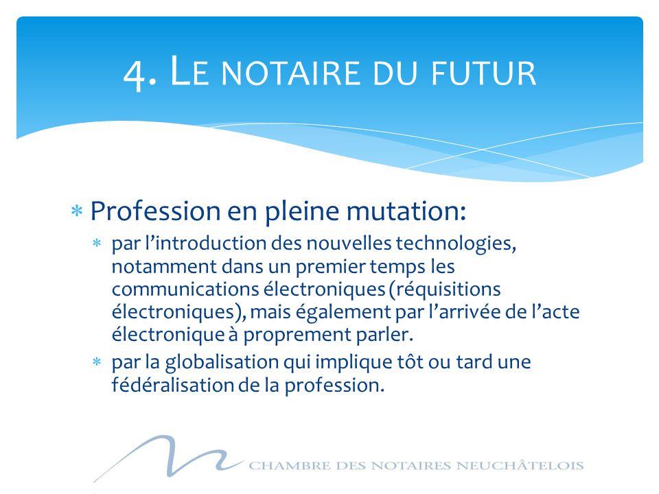  Profession en pleine mutation:  par l'introduction des nouvelles technologies, notamment dans un premier temps les communications électroniques (ré