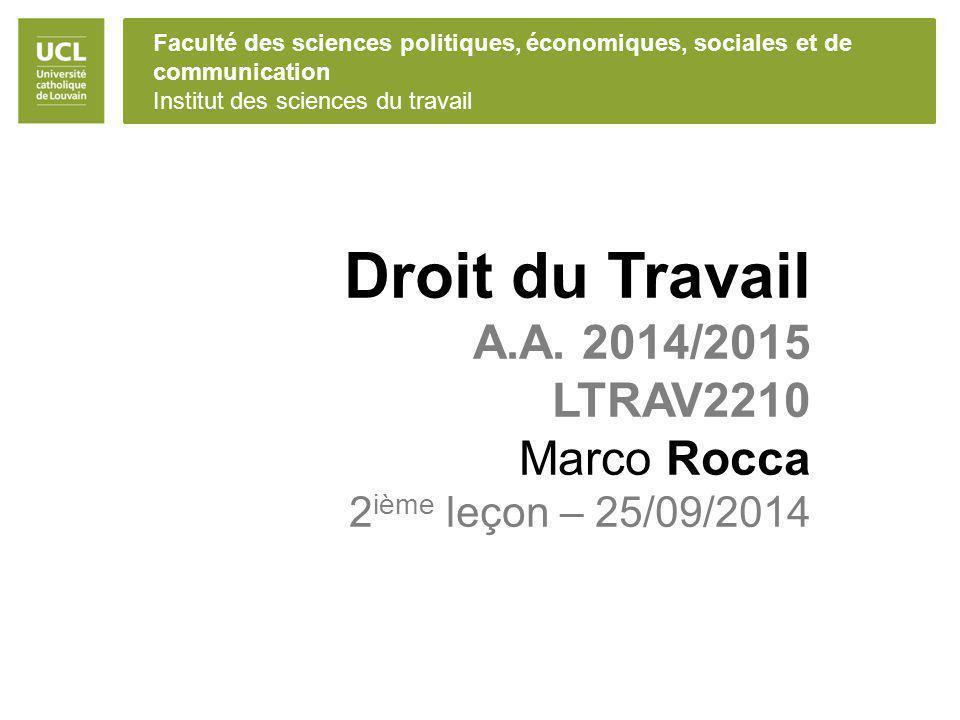 Faculté des sciences politiques, économiques, sociales et de communication Institut des sciences du travail Droit du Travail A.A. 2014/2015 LTRAV2210
