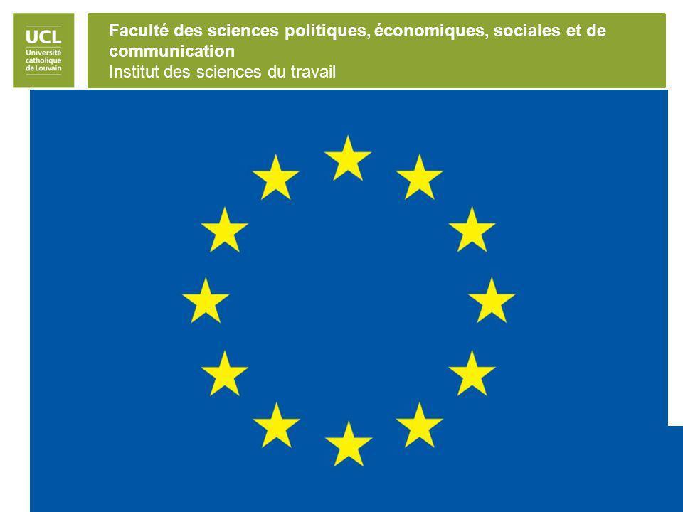 Faculté des sciences politiques, économiques, sociales et de communication Institut des sciences du travail L Union Européenne 28 états membres (depuis adhésion de la Croatie en 2013) Institutions du processus législatif –Commission (pouvoir d initiative) –Conseil (représente les gouvernements) –Parlement