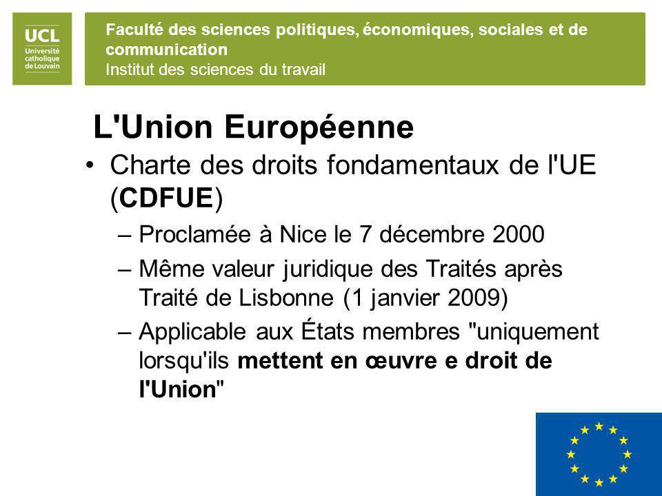 Faculté des sciences politiques, économiques, sociales et de communication Institut des sciences du travail L'Union Européenne Charte des droits fonda