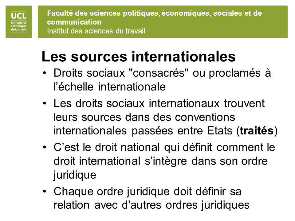 Faculté des sciences politiques, économiques, sociales et de communication Institut des sciences du travail Les sources internationales Droits sociaux