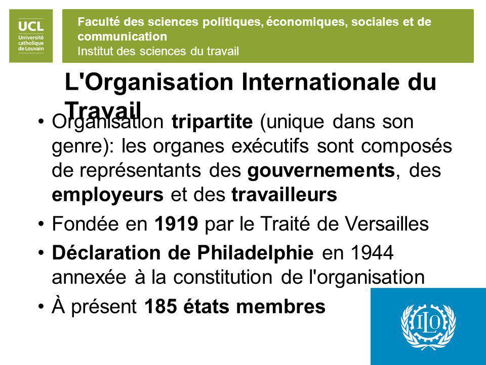 Faculté des sciences politiques, économiques, sociales et de communication Institut des sciences du travail L'Organisation Internationale du Travail O