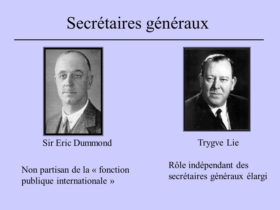 Secrétaires généraux Sir Eric Dummond Non partisan de la « fonction publique internationale » Trygve Lie Rôle indépendant des secrétaires généraux élargi