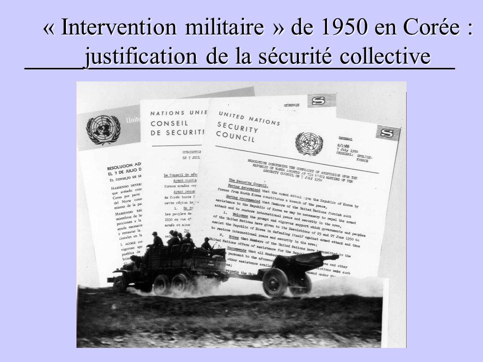 « Intervention militaire » de 1950 en Corée : justification de la sécurité collective