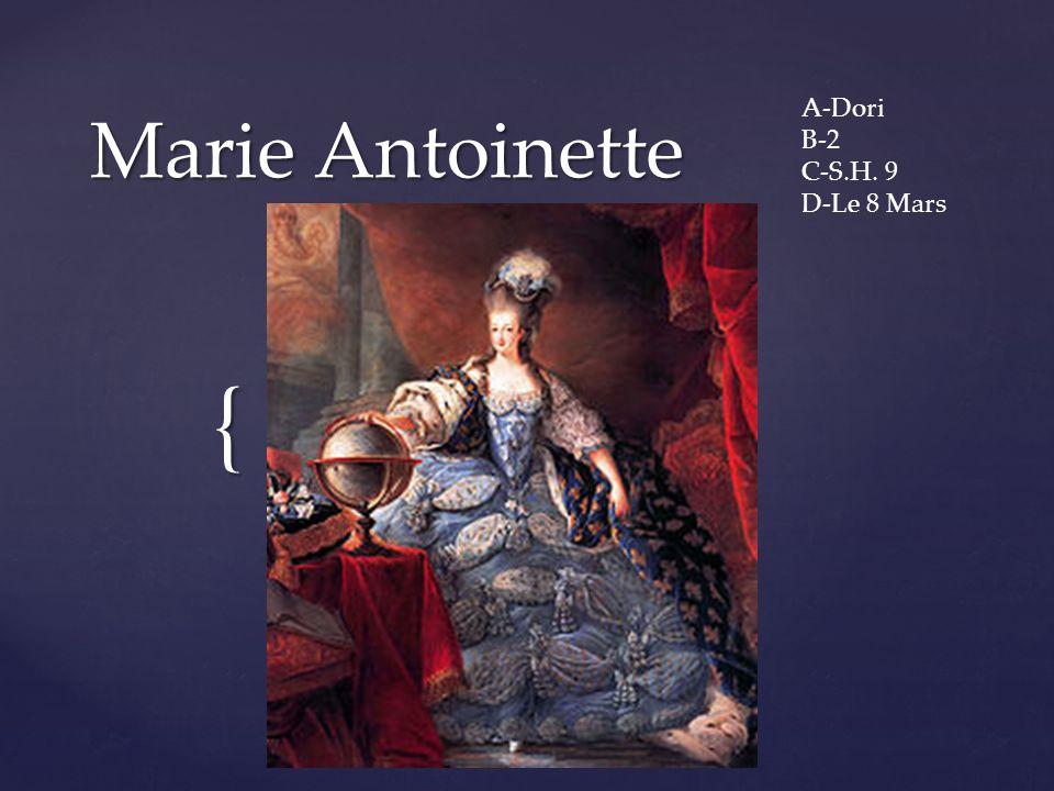 { Marie Antoinette A-Dori B-2 C-S.H. 9 D-Le 8 Mars