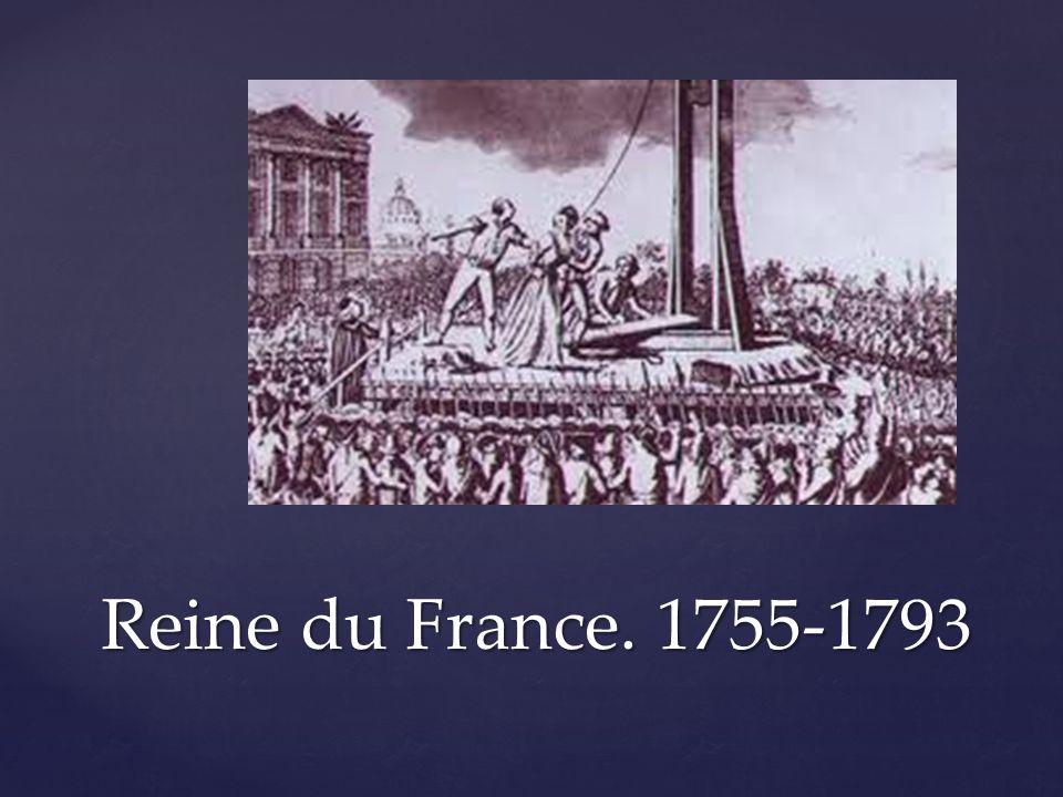 Reine du France. 1755-1793
