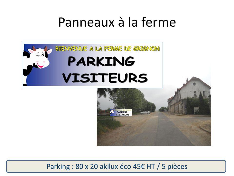 Panneaux à la ferme Parking : 80 x 20 akilux éco 45€ HT / 5 pièces