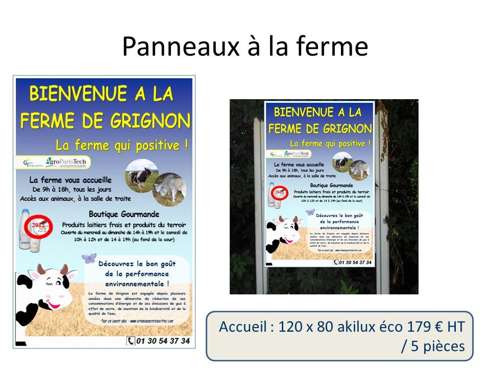 Accueil : 120 x 80 akilux éco 179 € HT / 5 pièces Panneaux à la ferme