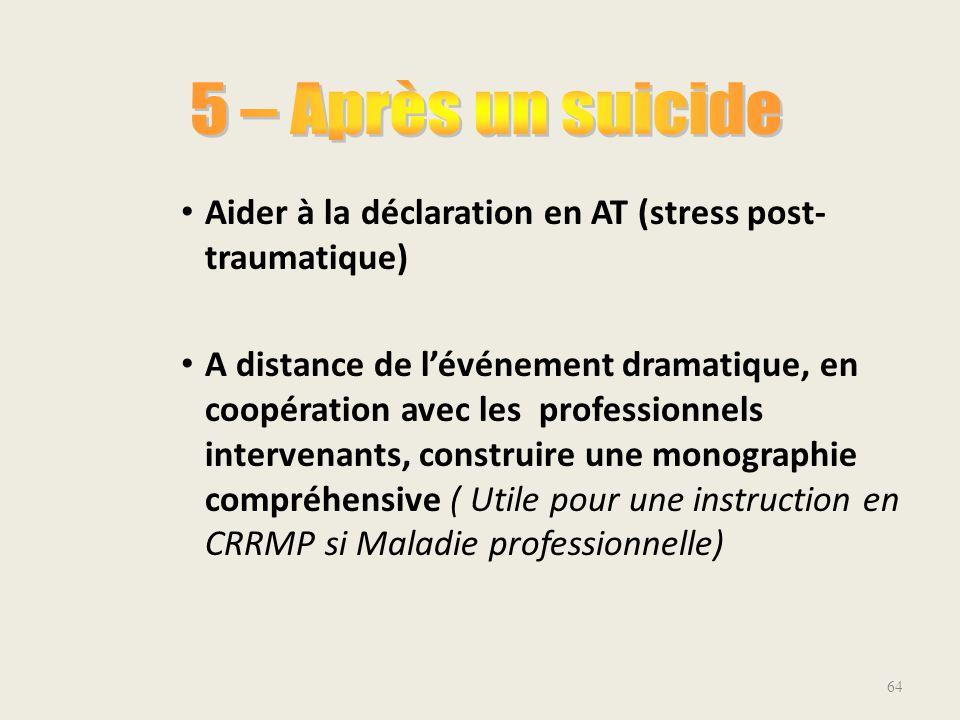 Aider à la déclaration en AT (stress post- traumatique) A distance de l'événement dramatique, en coopération avec les professionnels intervenants, con