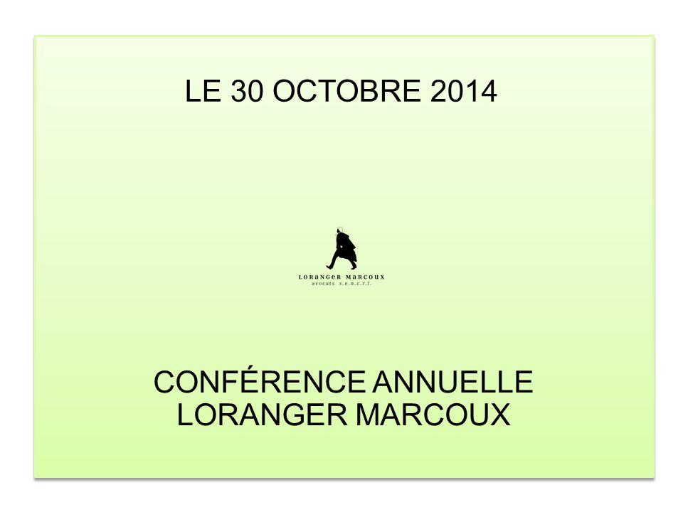 LE 30 OCTOBRE 2014 CONFÉRENCE ANNUELLE LORANGER MARCOUX