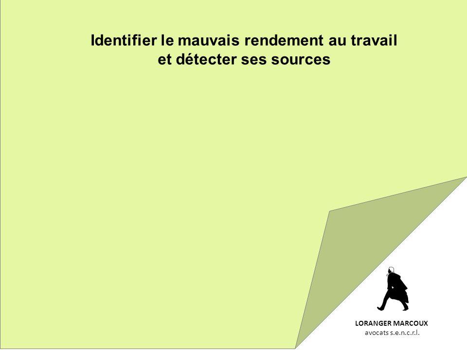 LORANGER MARCOUX avocats s.e.n.c.r.l. Identifier le mauvais rendement au travail et détecter ses sources