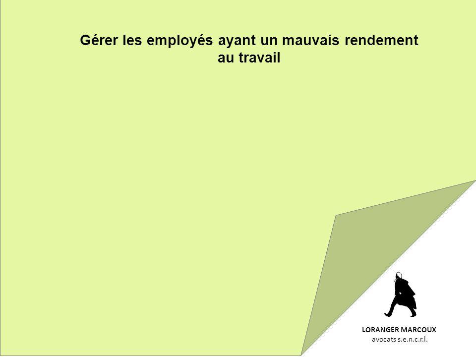LORANGER MARCOUX avocats s.e.n.c.r.l. Gérer les employés ayant un mauvais rendement au travail