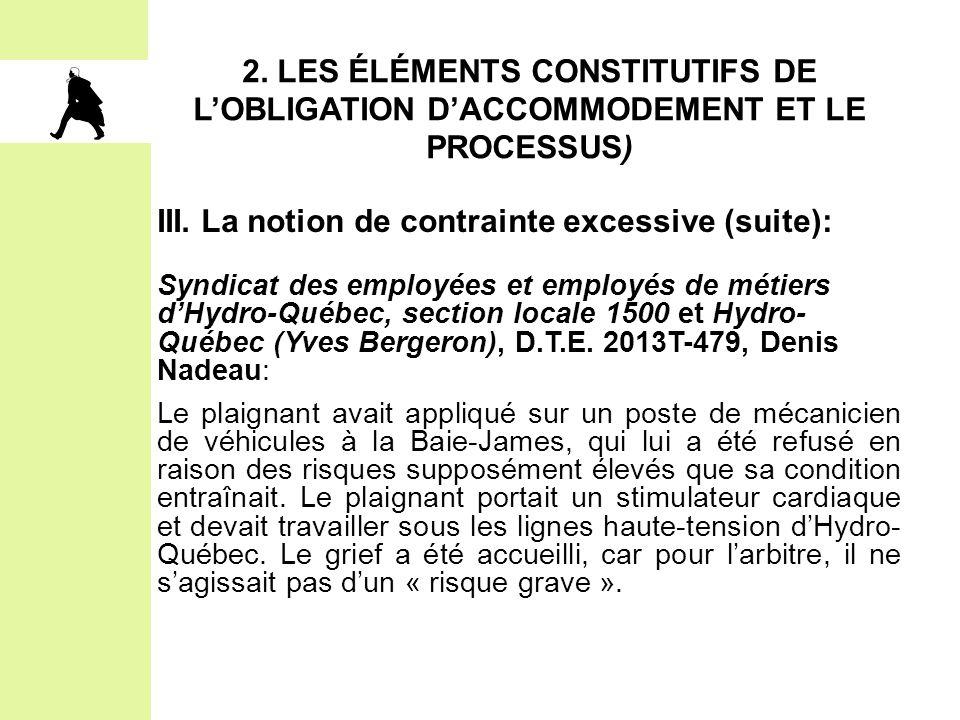 2. LES ÉLÉMENTS CONSTITUTIFS DE L'OBLIGATION D'ACCOMMODEMENT ET LE PROCESSUS) III. La notion de contrainte excessive (suite): Syndicat des employées e