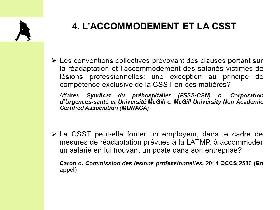 4. L'ACCOMMODEMENT ET LA CSST  Les conventions collectives prévoyant des clauses portant sur la réadaptation et l'accommodement des salariés victimes
