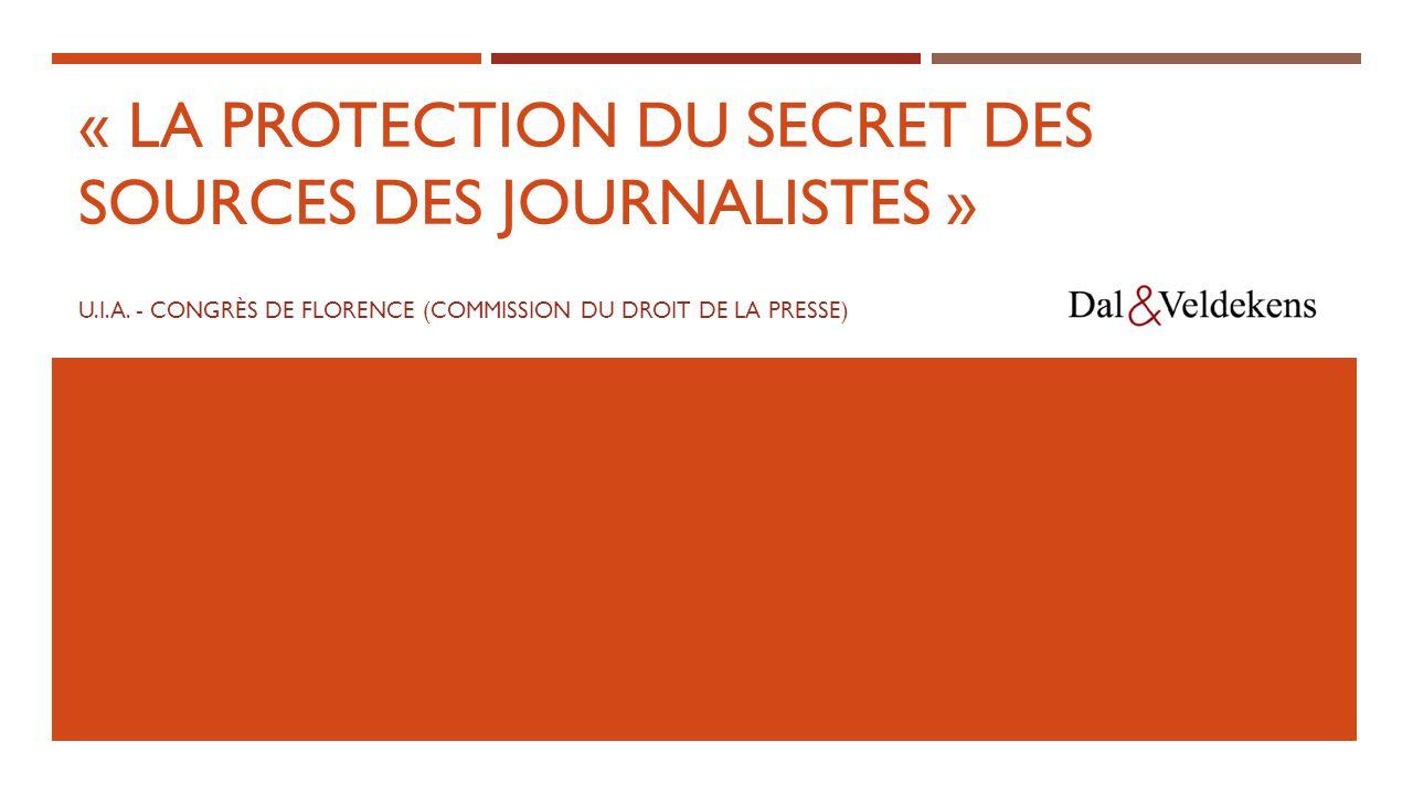 « LA PROTECTION DU SECRET DES SOURCES DES JOURNALISTES » U.I.A.