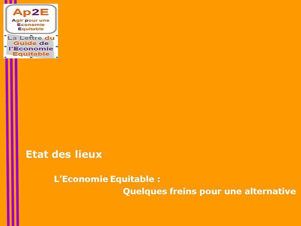 Etat des lieux L'Economie Equitable : Quelques freins pour une alternative