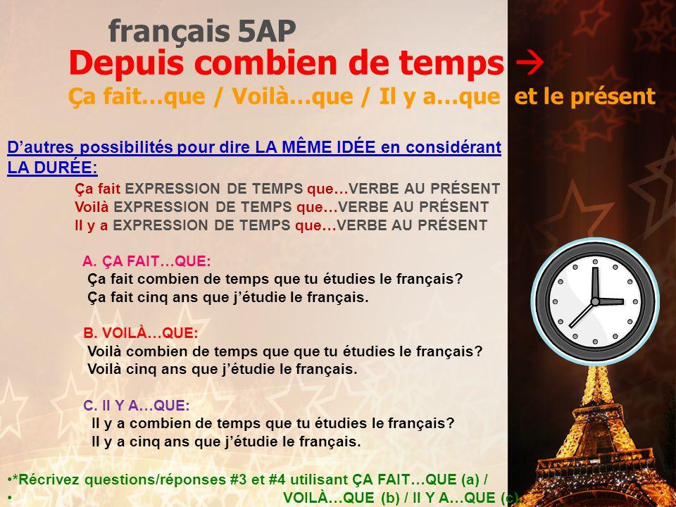 Depuis et le présent depuis 1.Depuis combien de temps étudies-tu le français? J'étudie le français depuis cinq ans. 2. Depuis quand avez-vous des cauc