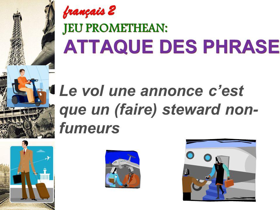 français 2 JEU PROMETHEAN: ATTAQUE DES PHRASES! retard, L'avion du (avoir) dans nous hall l'aéroport le de alors (rester)