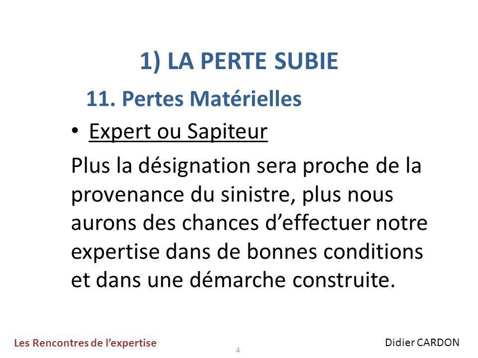 5 1) LA PERTE SUBIE (Suite) Quelle valeur .