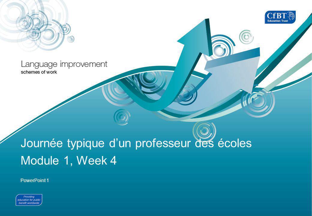 Journée typique d'un professeur des écoles Module 1, Week 4 PowerPoint 1