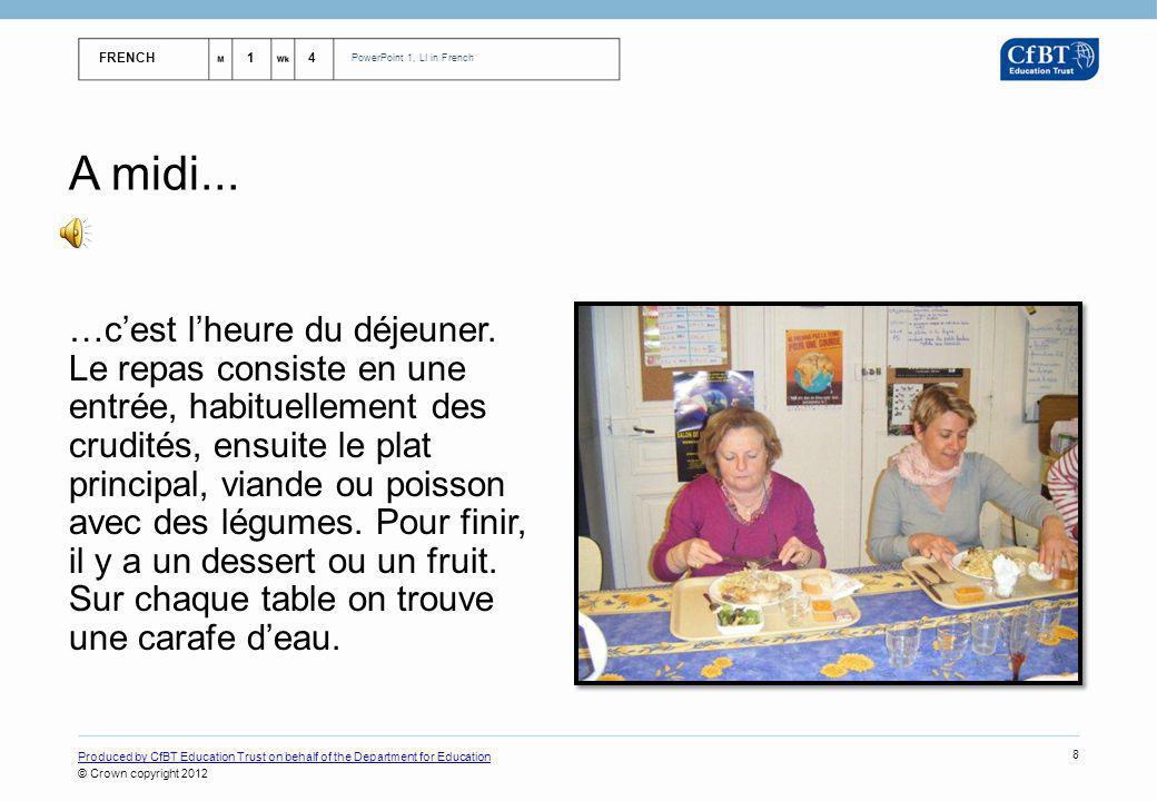 FRENCH14 PowerPoint 1, LI in French Produced by CfBT Education Trust on behalf of the Department for Education © Crown copyright 2012 9 12h00 – 13h00...