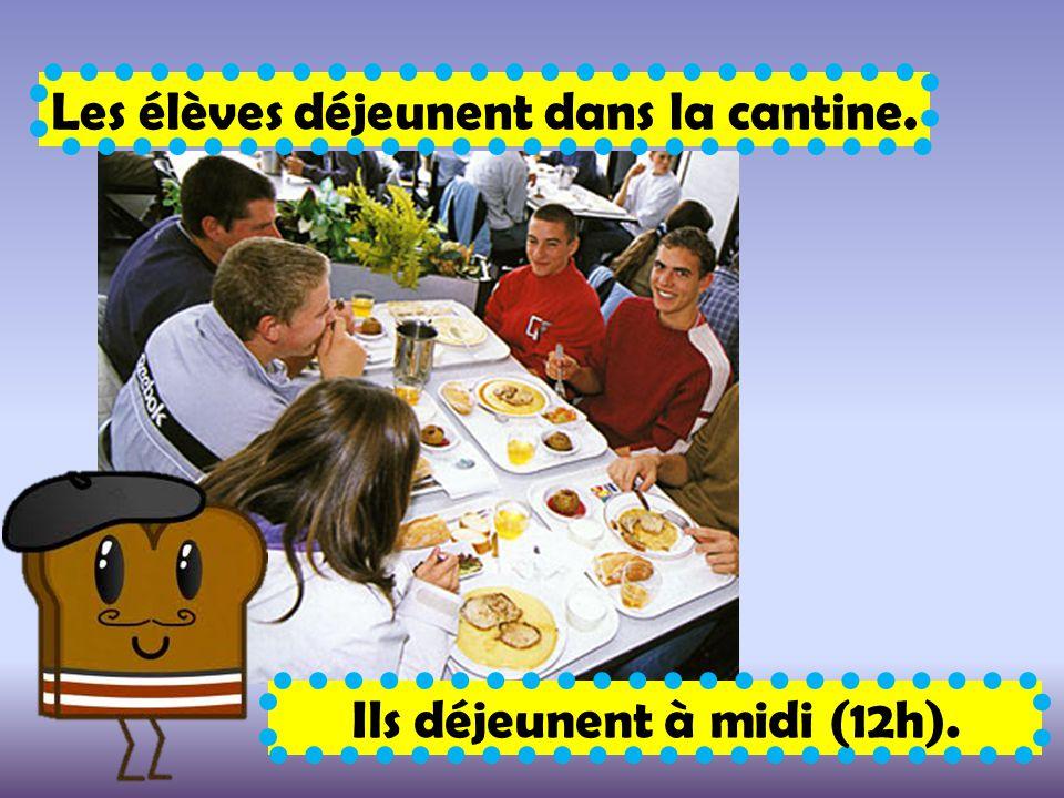 Les élèves déjeunent dans la cantine. Ils déjeunent à midi (12h).
