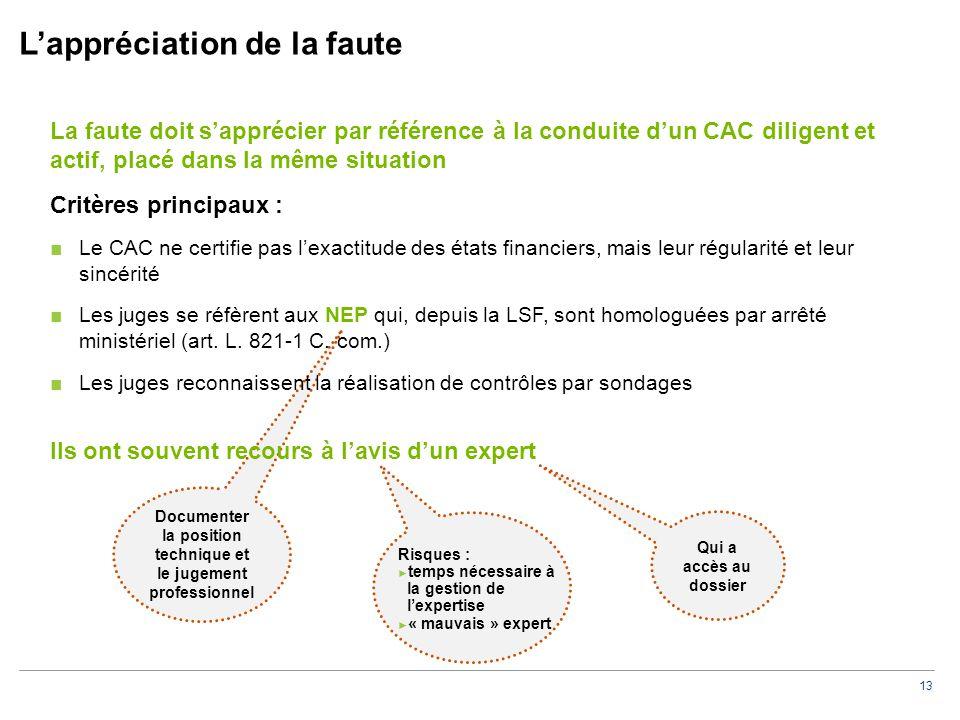 13 L'appréciation de la faute Documenter la position technique et le jugement professionnel La faute doit s'apprécier par référence à la conduite d'un