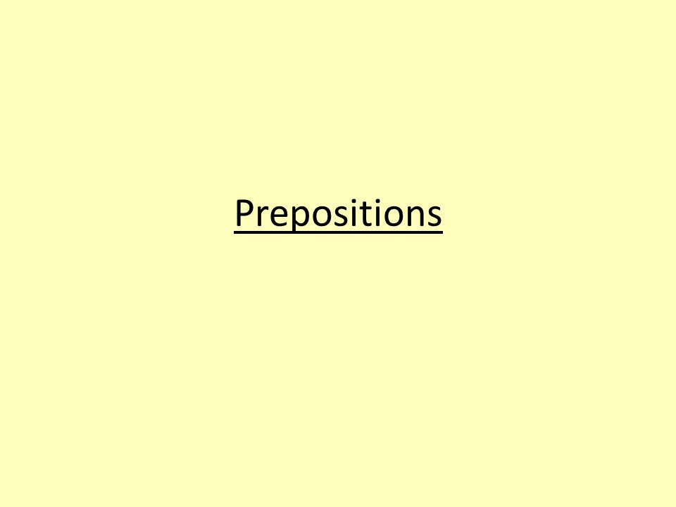 Use of prepositions Prepositions are used to establish a relationship between two nouns, a noun and a verb or different parts of a sentence.