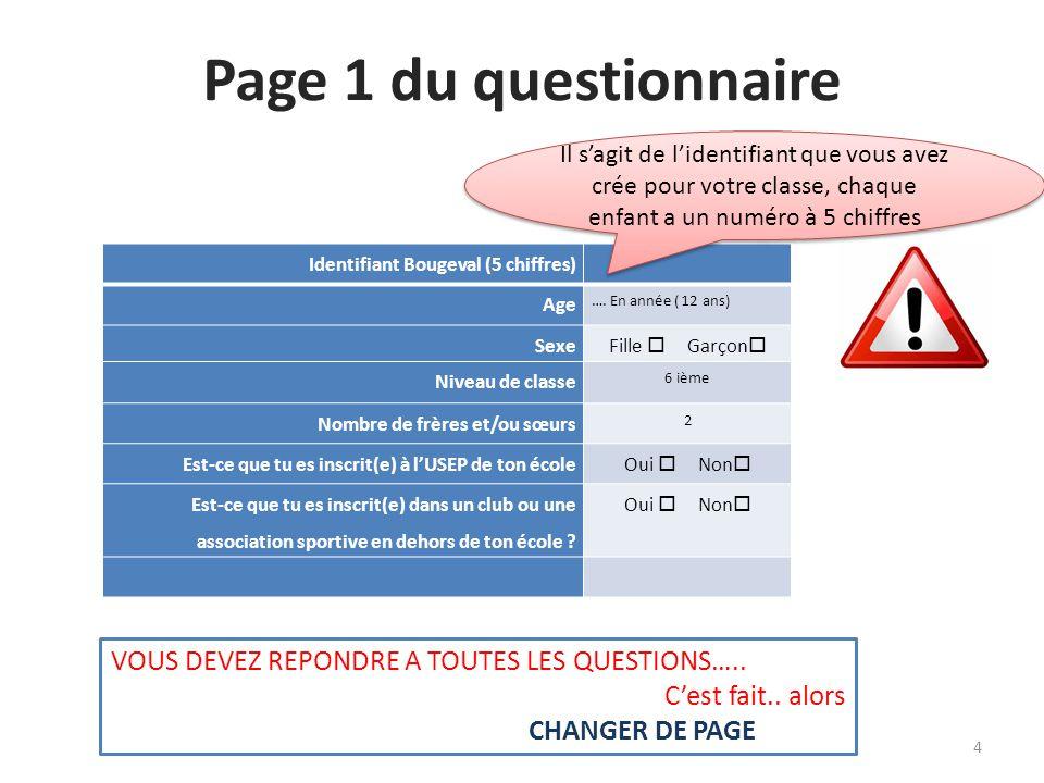 Page 1 du questionnaire Identifiant Bougeval (5 chiffres) Age …. En année ( 12 ans) Sexe Fille  Garçon  Niveau de classe 6 ième Nombre de frères et/