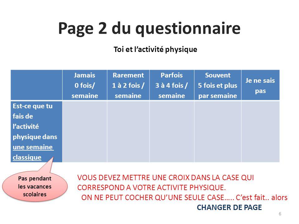 Page 2 du questionnaire La semaine dernière, combien de fois as-tu fait une activité physique d'au moins 30 minutes .