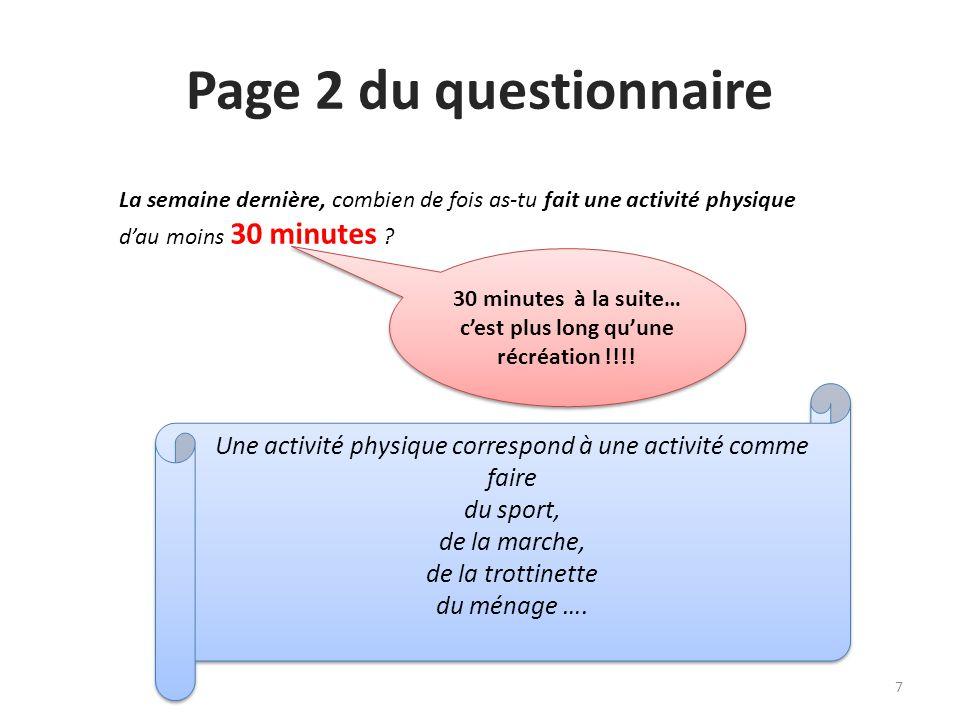 Page 2 du questionnaire La semaine dernière, combien de fois as-tu fait une activité physique d'au moins 30 minutes ? Une activité physique correspond