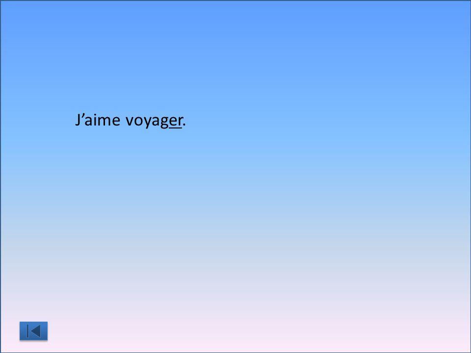 J'aime voyag___.