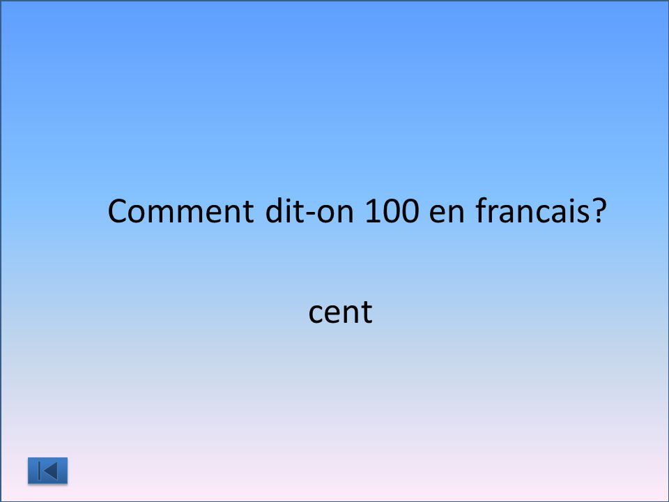 Comment dit-on 100 en francais?
